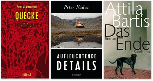 neue Bücher 2017 Petre M. Andreevski, Peter Nadas, Attila Bartis